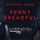 EHDLN 1x06 - Especial Penny Dreadful