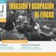 Foro Abierto NOJ: Invasión y ocupación de fincas