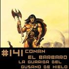 #141 CONAN - La guarida del gusano helado