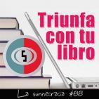 La Sunnecracia-88 Triunfa con tu libro con Ana Nieto @nietoana