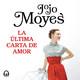 La última carta de amor - Jojo Moyes