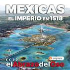 El Abrazo del Oso - Mexicas: El Imperio en 1518