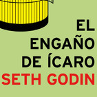 El engaño de Ícaro (Seth Godin) - Audioresumen