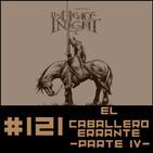 #121 EL CABALLERO ERRANTE (Parte IV) - George R.R. Martin