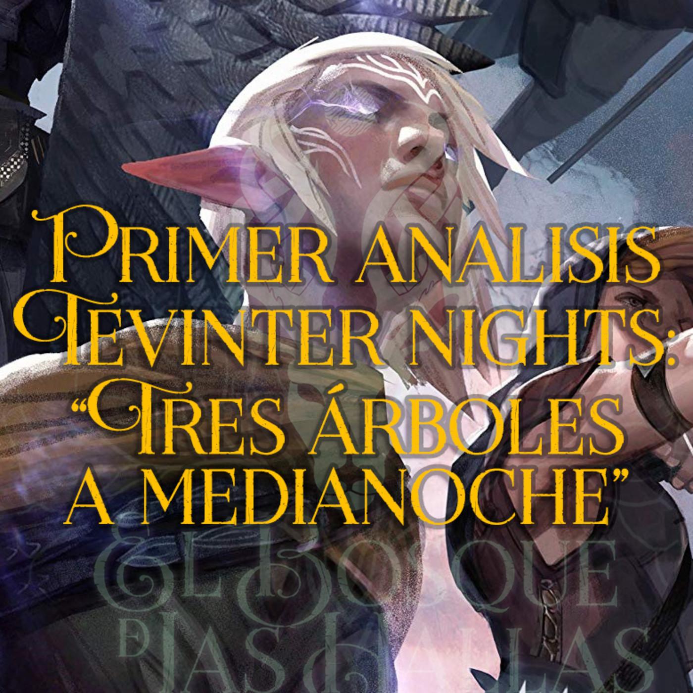 El bosque de las Hallas - 1 Analisis capítulos de Tevinter Nights