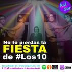 la FIESTA de #Los10 - @AsiPorSerH # AsiPorSerH
