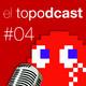 El Topodcast #04: E3 2017