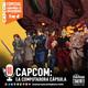 Ep 96: Capcom: La Computadora Cápsula