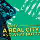 Why a Real City Is Messy, and What NOT to Do About It