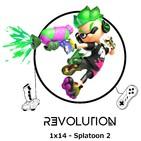 Revolution Podcast - 1x14 - Splatoon 2