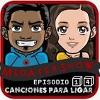 MegaFershow Episodio 14: Canciones Para Ligar