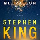 El libro de Tobias: 7.20 Stephen King Elevación y Por los aires