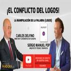 LA MANIPULACIÓN DE LA PALABRA LOGOS con Sergio Manuel Pop y Carlos Delfino