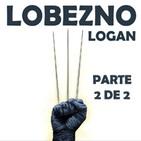 LODE 7x24 especial LOBEZNO / LOGAN parte 2 de 2