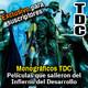 Monográficos TDC: Películas salidas del infierno del desarrollo