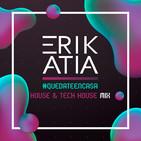 Erik Atia #54 #quedateencasa House & Tech House Mix