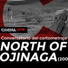 Cinema UFM: Conversatorio del cortometraje North of Ojinaga (2005)