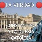 CONSTANTINO Y LA IGLESIA CATOLICA - P Luis Toro REVELA la VERDAD