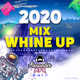 "Mix ""Whine Up"" 2020"