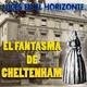 EL FANTASMA DE CHELTENHAM - Luces en el Horizonte