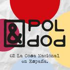 Pol & Pop 02. La cosa nacional en España (Trailer)
