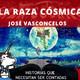 """""""La Raza Cósmica"""" de José Vasconcelos"""