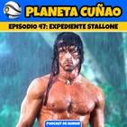 Episodio 47: Expendiente Stallone. El cuñao del cuñao de Rocky
