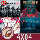 GR (4x04) GEARS 5, Blasphemous, Man of Medan y Catherine: Full Body