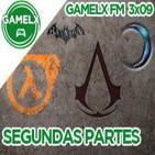 GAMELX FM 3x09 - Segundas partes sí que fueron buenas