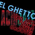 El Ghetto - Temporada 8 Programa 32 - Acid Jazz!!!