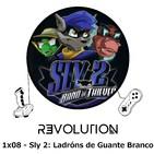 Revolution Podcast - 1x08 - Sly 2: Ladróns de Guante Branco