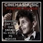 Cinemasmusic - Razones por las que amamos el cine y su música - Programa 16