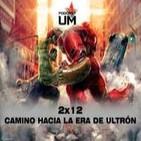 PODCASTUM 2X12 Camino hacia la Era de Ultron