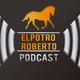 ElPotroRoberto.com Podcast / Septiembre 20, 2018