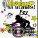 Mezclando tus Recuerdos: Recuerda los 90s en español con FEY