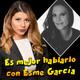 25- Es mejor hablarlo con Esme García