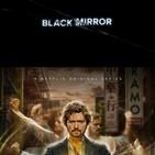 Ningú no és perfecte 16x39 - Black Mirror S01 i S02, Iron Fist