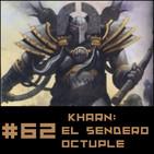 #62 Khârn: El Sendero Octuple. Un relato de la Herejía de Horus por Anthony Reynolds