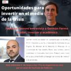 Oportunidades para invertir en el medio de la crisi. Charla con Germán Fermo