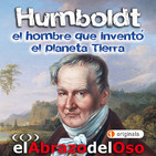 El Abrazo del Oso - Humboldt: El hombre que inventó el Planeta Tierra