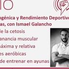Episodio 183: Dieta Cetogénica y Rendimiento Deportivo, Entrenamiento en Ayunas, con Ismael Galancho