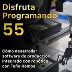 Cómo desarrollar software de producción integrado con robótica con Toño Ramos