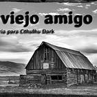 Un Viejo Amigo: Una aventura para Cthulhu Dark (1/3)
