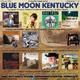 173- Blue Moon Kentucky (17 Marzo 2019)