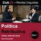 Política Retributiva – Daniel Sánchez Reina / Club 21 – David Escamilla
