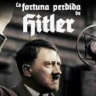 La Fortuna Perdida de Hitler