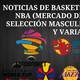 Noticias de basket: 26/6/19 nba (mercado de jugadores) selecciÓn masc/fem y variado
