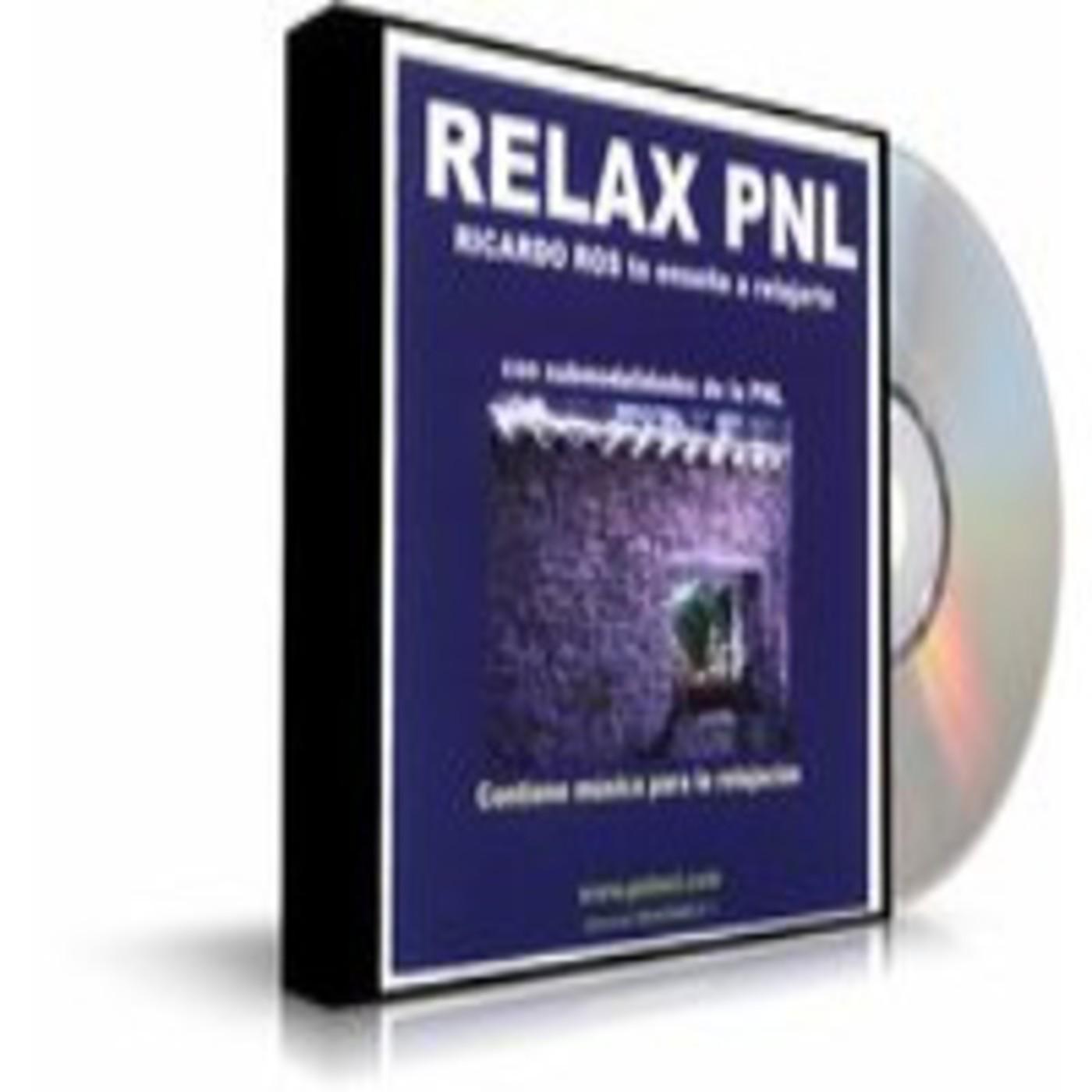 Ricardo Ros - RELAX PNL | Relajacion con Programacion Neurolinguistica