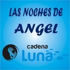 Las noches de angel cadena luna - 31 - 10 - 18