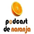 Podcast de Naranja #01